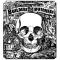 The Builders and the Butchers     Self-titled
