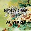 M. Ward  |  Hold Time