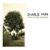 CharlieParr–WhenTheDevilGoesBlind