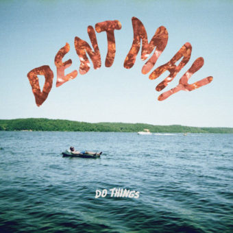 Dent May – Do Things