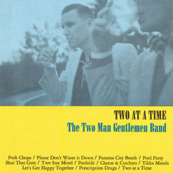 The Two Man Gentlemen Band - Two at a Time