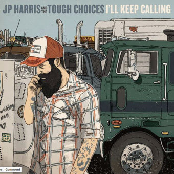 JP Harris And The Tough Choices - I'll Keep Calling