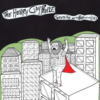 The Henry Clay People - Twenty Five for the Rest of Our Lives