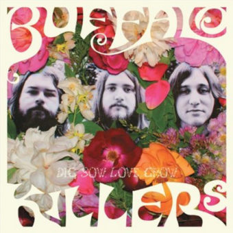 Buffalo Killers - Dig Sow Love Grow