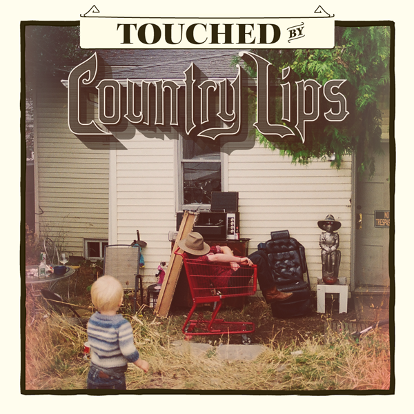 Country Lips – Touched
