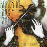 Roadkill Ghost Choir – Quiet Light EP