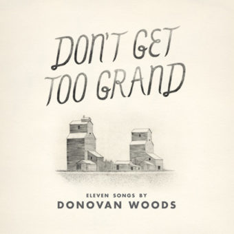 Donovan Woods - Don't Get Too Grand