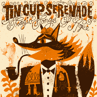 Tin Cup Serenade - Tragic Songs Of Hope