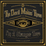 The Devil Makes Three – I'm A Stranger Here