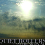 Quiet Hollers - I Am The Morning