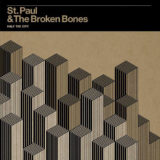 St. Paul And Broken Bones - Half the City