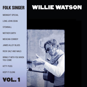 Willie Watson - Folk Singer Vol.1