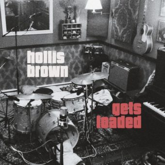 Hollis Brown - Gets Loaded