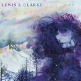Lewis And Clarke - Triumvirate