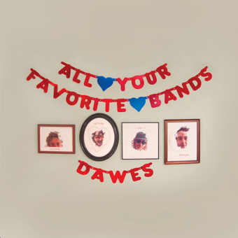 Dawes – All Your Favorite Bands