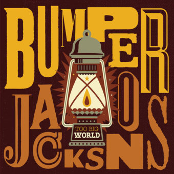 Bumper Jacksons – Too Big World