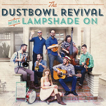 The Dustbowl Revival - With A Lampshade On