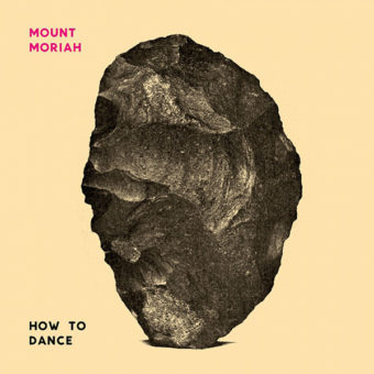 Mount Moriah – How To Dance