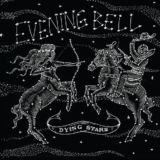 Evening Bell – Dying Stars