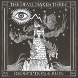 The Devil Makes Three – Redemption and Ruin