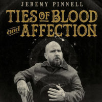Jeremy Pinnell – Ties Of Blood And Affection