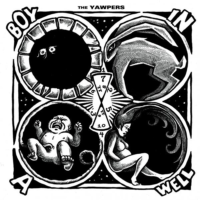 The Yawpers – Boy In A Well